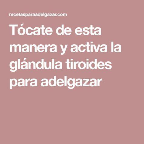 Tócate de esta manera y activa la glándula tiroides para adelgazar