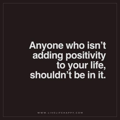 Anyone Who Isn't Adding Positivity