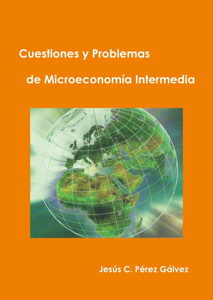 #Editorial. Cuestiones y problemas de Microeconomía Intermedia. Jesús C. Pérez Gálvez.