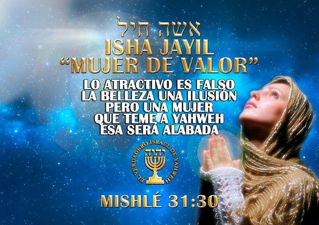 """""""ISHA JAYIL"""" אשה חיל UNA MUJER DE VALOR ISHA JAYIL אשה חיל """"MUJER DE FUERZA"""" LA MUJER VIRTUOSA MISHLÉ - PROVERBIOS 31:21 AL 31:30"""