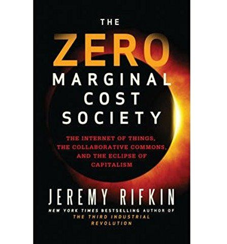 The Zero Marginal Cost Society: The Internet of Things, the Collaborative Commons, and the Eclipse of Capitalism... (Hardback) - Common