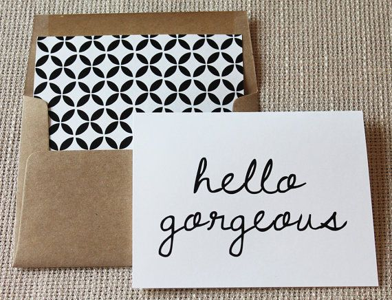 Hello Gorgeous white folded A2 greeting card by gingerpdesigns, $3.50