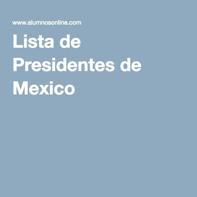 Lista de Presidentes de Mexico