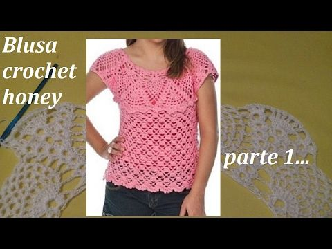 Blusa a crochet honey todas las tallas (parte 1) - YouTube