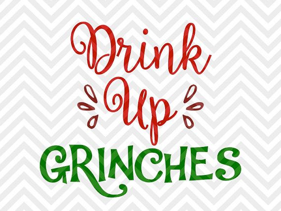 Drink Up Grinches Christmas Wine Santa chimney SVG file - Cut File - Cricut projects - cricut ideas - cricut explore - silhouette cameo projects - Silhouette by KristinAmandaDesigns