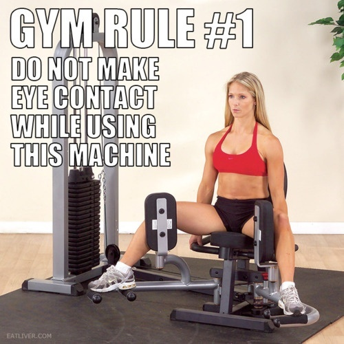 Thank heavens the one at my gym faces the wall.: Awkward Moments, Funny Fit, Fit Humor, Eye Contact, Gym Humor, Eyecontact, So True, Gym Rules, True Stories