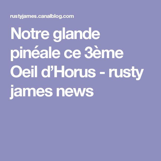Notre glande pinéale ce 3ème Oeil d'Horus - rusty james news