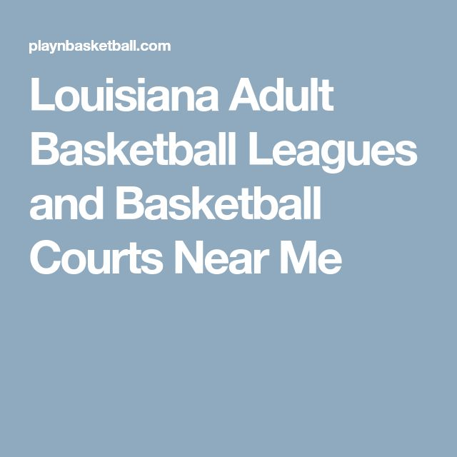 Louisiana Adult Basketball Leagues and Basketball Courts Near Me