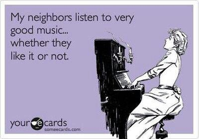 My neighbors hear A LOT of Michael Jackson..