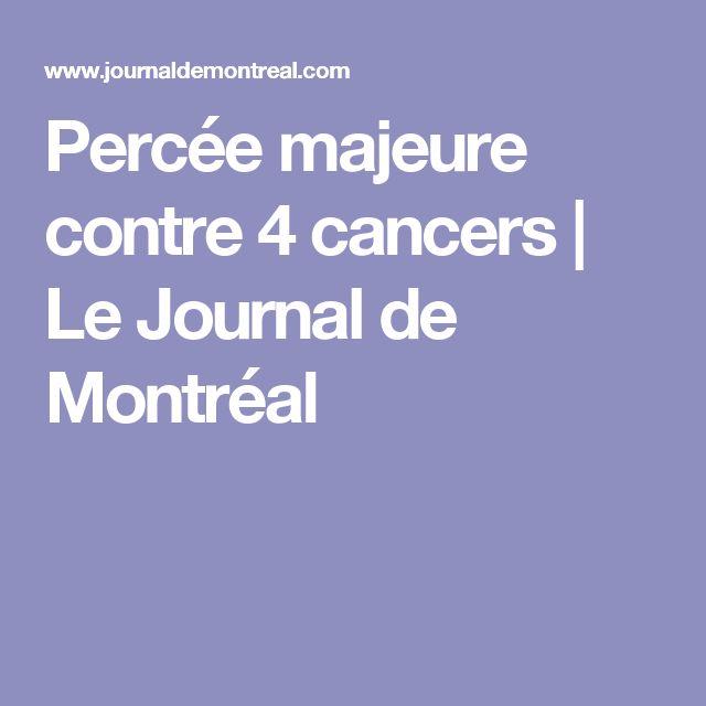 Percée majeure contre 4 cancers   Le Journal de Montréal