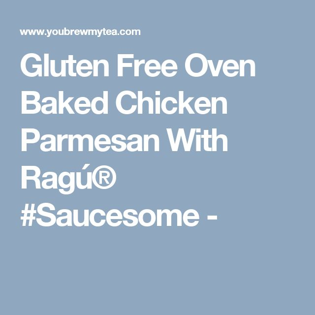 Gluten Free Oven Baked Chicken Parmesan With Ragú® #Saucesome -