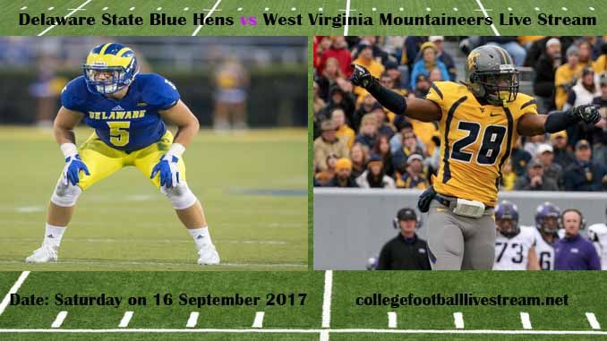 Delaware State Blue Hens vs West Virginia Mountaineers Live Stream Teams: Delaware vs Mountaineers Time: 12:00 PM EET Week-3 Date: Saturday on 16 September 2017 Location: Milan Puskar Stadium, Morgantown, WV TV: ESPN NETWORK Delaware State Blue Hens vs West Virginia Mountaineers Live...