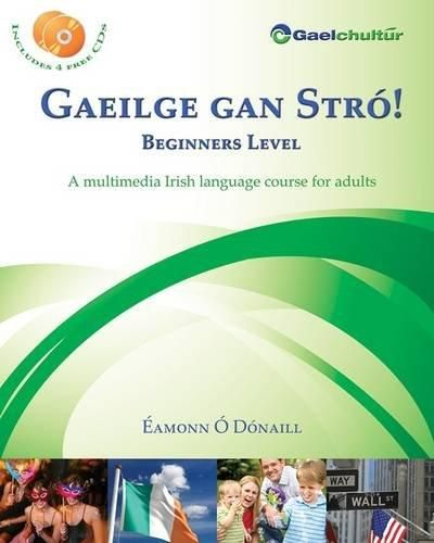 Gaeilge Gan Stro! - Beginners Level: A Multimedia Irish Language Course for Adults: O Donaill, Eamonn