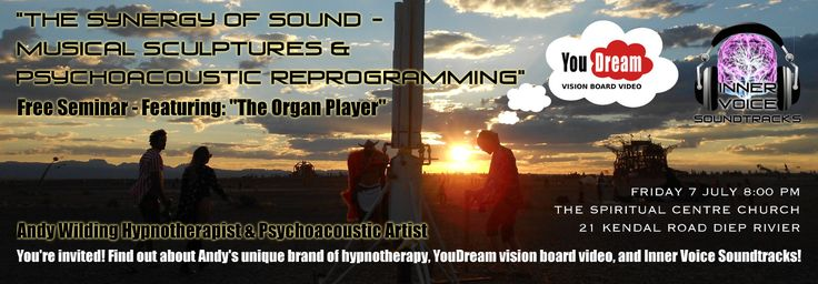 """I am happy to announce the completion of three new soundtracks featuring sounds from my sculptures. The sounds are taken from recordings at my exhibition 2016, as well as my recent work at Afrikaburn """"The Organ Player"""". I look forward to sharing these sounds in a free demonstration and seminar, in which I will explain the advantages of using psychoacoustics in hypnosis.  … Continue reading →"""
