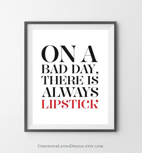 On A Bad Day...Always Lipstick 8x10 inch by CheyenneLyonsDesign