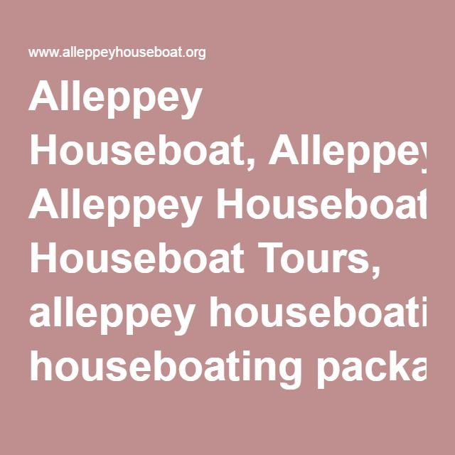Alleppey Houseboat, Alleppey Houseboat Tours, alleppey houseboating packages, boat house alleppey, Alleppey House boating