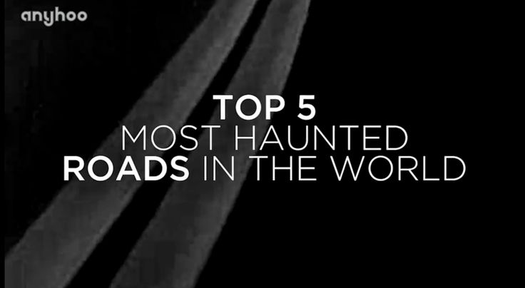 Top 5 most haunted roads in the world
