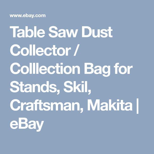 Table Saw Dust Collector / Colllection Bag for Stands, Skil, Craftsman, Makita | eBay