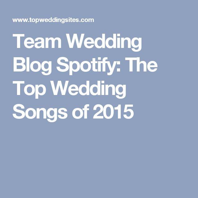 Team Wedding Blog Spotify: The Top Wedding Songs of 2015