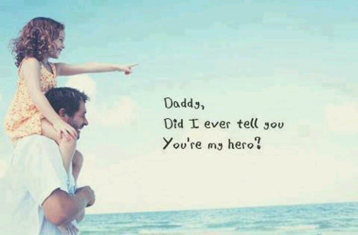 Love Quotes About My Hero : 34 best images about My Daddy.... MY HERO!!! on Pinterest Quotes ...