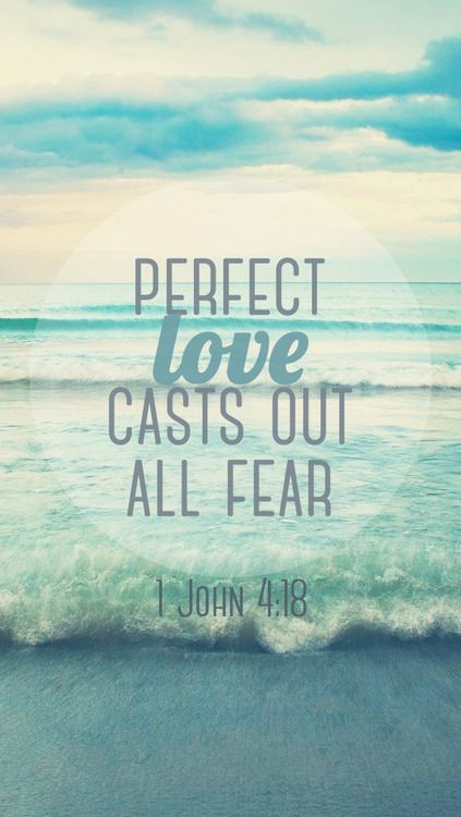 1 John 4:18 | Gods perfect love casts out all fear! This is because of his limitless grace.