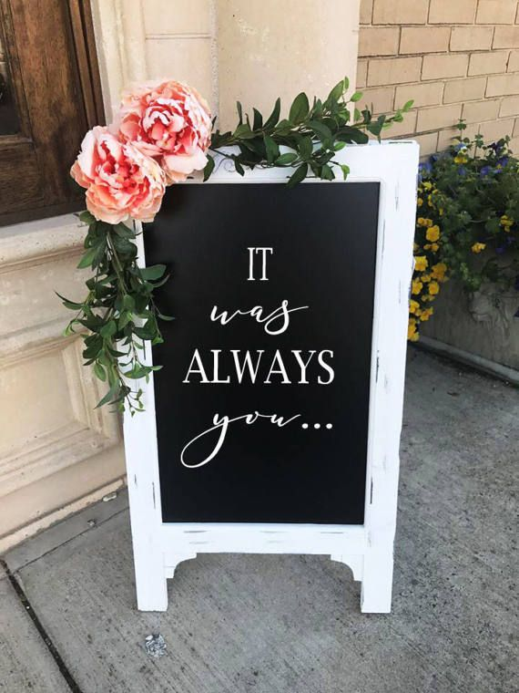 Hey, I found this really awesome Etsy listing at https://www.etsy.com/listing/516589889/it-was-always-you-chalkboard-easel