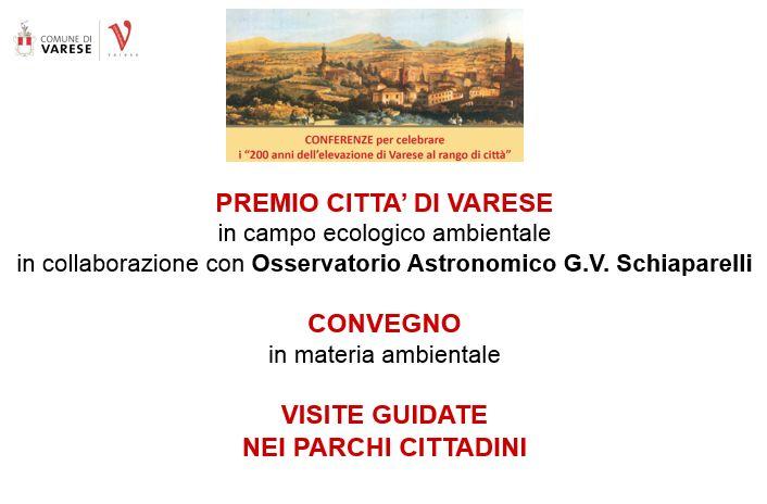 """PREMIO CITTA' DI #VARESE  in campo #ecologico #ambientale in collaborazione con #OsservatorioAstronomico G.V. #Schiaparelli   #CONVEGNO in materia ambientale  #VISITE #GUIDATE NEI #PARCHI CITTADINI """"200 anni dell'elevazione di Varese al rango di città"""" http://www.varesecittagiardino.it/eventi.html NEI PARCHI CITTADINI"""