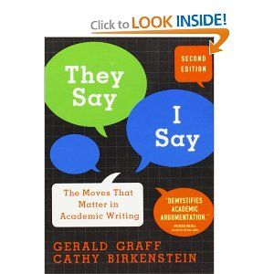 They Say, I Say: The Moves That Matter in Academic Writing: Gerald Graff, Cathy Birkenstein: 9780393933611: Amazon.com: Books