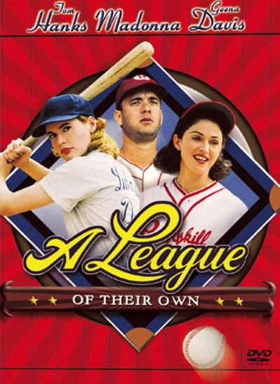 "A League of Their Own.  Another favorite movie.  ""There's no crying in baseball!"" :)"
