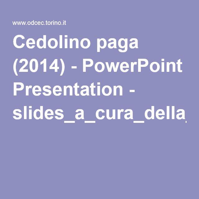 Cedolino paga (2014) - Slides a cura della Dott.ssa Fontanella