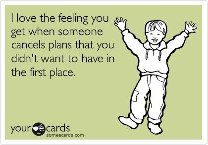 YepLaugh, Quotes, Cancel Plans, Funny, So True, Things, Ecards, Yesss, Feelings