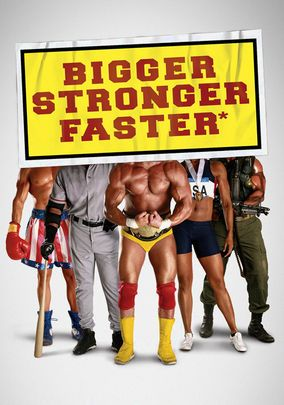 Bigger Stronger Faster* (2008)