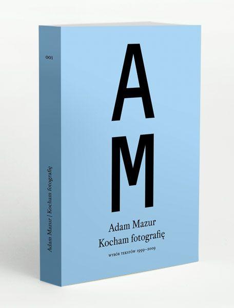 "Adam Mazur, ""Kocham fotografię..."","