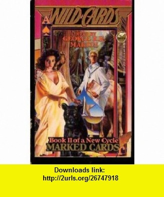 Marked Cards (Wild Cards A New Cycle, Book 2) (9780671722128) George R.R. Martin , ISBN-10: 0671722123  , ISBN-13: 978-0671722128 ,  , tutorials , pdf , ebook , torrent , downloads , rapidshare , filesonic , hotfile , megaupload , fileserve