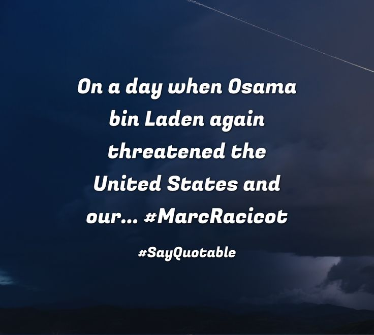 Quotes about On a day when Osama bin Laden again threatened the United States and our... #MarcRacicot   with images background, share as cover photos, profile pictures on WhatsApp, Facebook and Instagram or HD wallpaper - Best quotes
