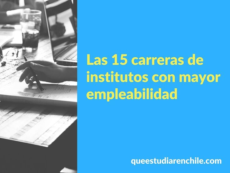 Ingresa aquí para conocer las 15 carreras de institutos profesionales con mayor empleabilidad en Chile. #chile #universidades #estudiar #aprender