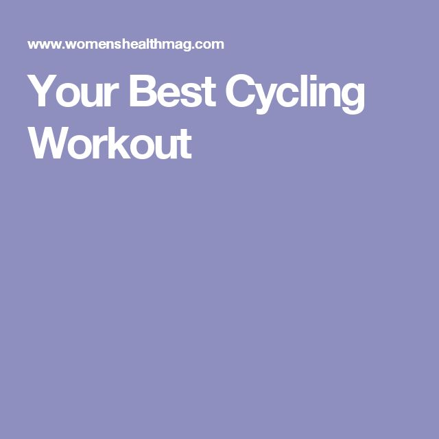 Your Best Cycling Workout