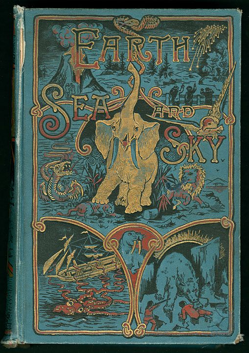 ≈ Beautiful Antique Books ≈ Earth, Sea and Sky, 1887