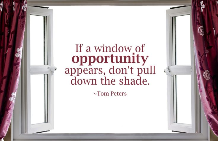 17 best images about quotes on pinterest big thing the for Window of opportunity