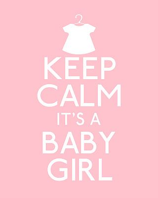 "free ""keep calm"" baby girl printable from the hands-on housewife    http://handsonhousewife.blogspot.com/2012/01/babies-babies-babies.html"