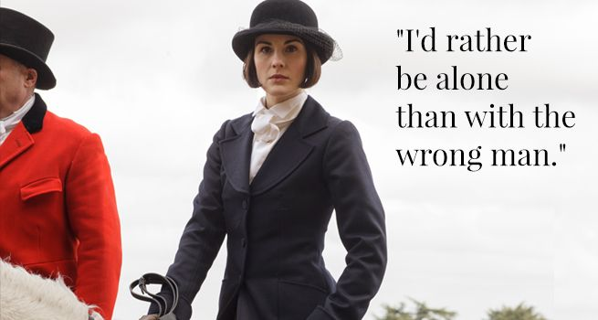 Downton Abbey Season 6 Episode 1 Best Quotes ..Michelle Dockery  ..Only Lady Mary can earn her father's approval and confidence after revealing her illicit affair and topping it off with the revelation that she may not actually marry again. But Lady Mary fans heartily approve!..