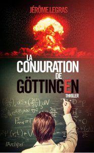 La conjuration de Gottingen / Jérôme Legras - Les pipelettes en parlent...