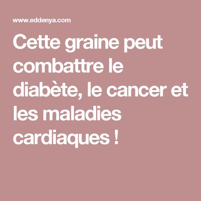 Cette graine peut combattre le diabète, le cancer et les maladies cardiaques !