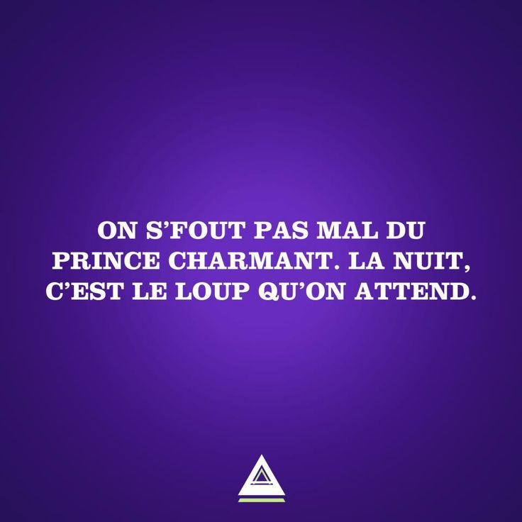 on s'fout du prince charmant. la nuit c'est le loup qu'on attend.  A…