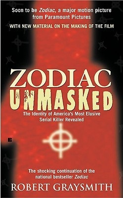 Zodiac Unmasked: The Identity of America's Most Elusive Serial Killers Revealed