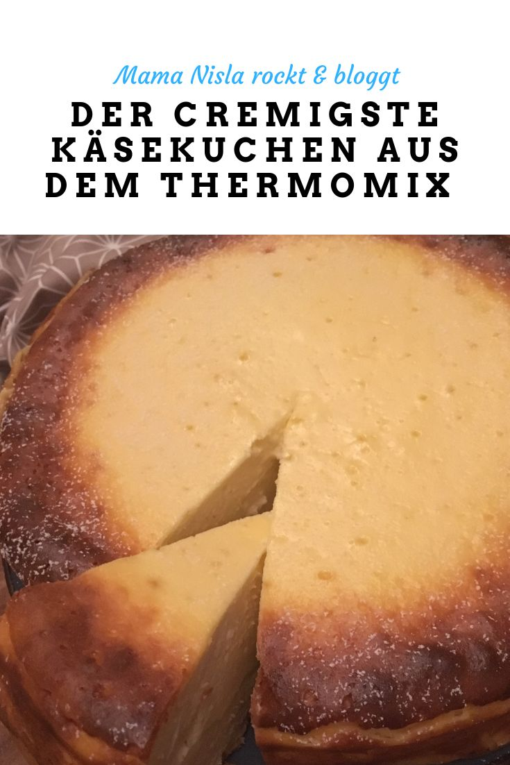 Der cremigste Käsekuchen – Thermomix – Mama Nisla rockt und bloggt ***DIY und Leben mit Kindern***