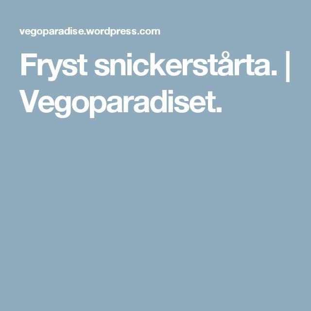 Fryst snickerstårta.   Vegoparadiset.