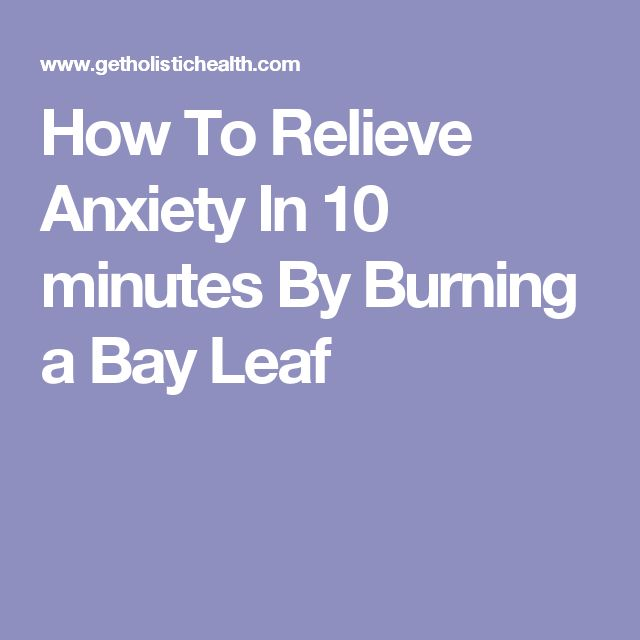 How To Relieve Anxiety In 10 minutes By Burning a Bay Leaf