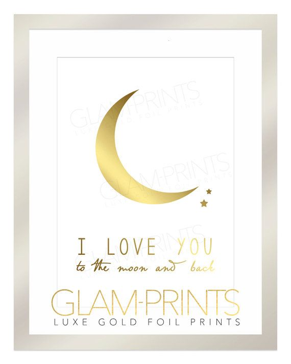 I Love You to the Moon and Back Gold Foil Print Art Typography Design Sign Picture Vanity Makeup Room Quote Stars 8.5x11 Multiple Sizes    This