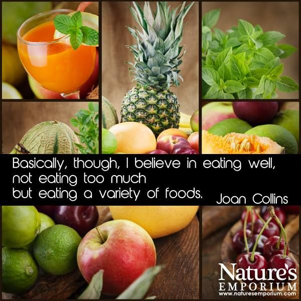Basically, though, I believe in eating well. not eating too much but eating a variety of foods. - Joan Collins